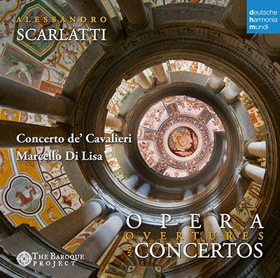 Alessandro Scarlatti Opera Overtures and Concertos